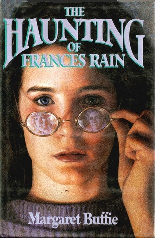 The Haunting of Frances Rain by Margaret Buffie