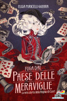 Fuga dal paese delle meraviglie by Elisa Puricelli Guerra