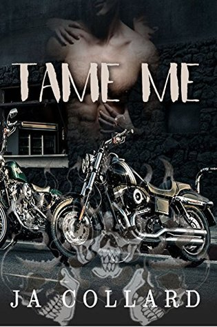 Tame Me (Book #1 in the Blood Brothers MC Series) by J.A. Collard