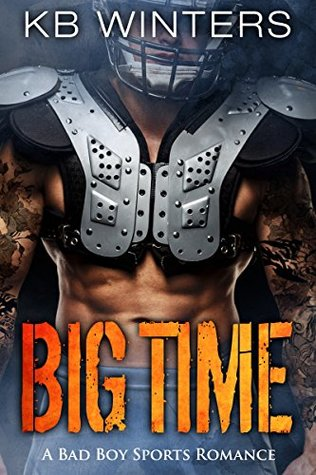Big Time A Bad Boy Sports Romance by KB Winters