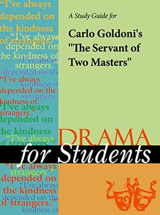 "A Study Guide for Carlo Goldoni's ""A Servant of Two Masters"""