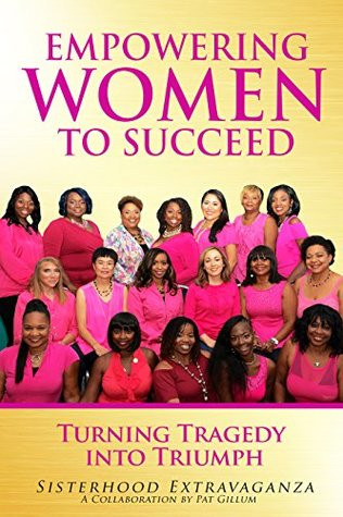 Empowering Women to Succeed: Turning Tragedy into Triumph