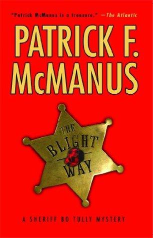 The Blight Way: A Sheriff Bo Tully Mystery