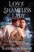 Love and the Shameless Lady by Barbara Monajem