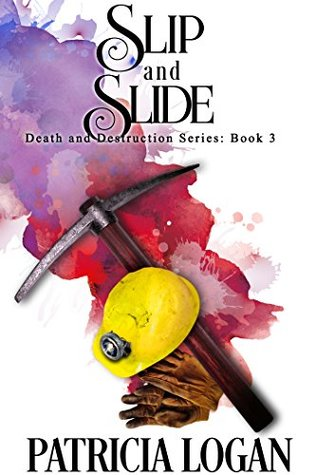 Book Review: Slip and Slide (The Death and Destruction Book 3) by Patricia Logan