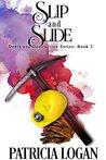 Slip and Slide (Death and Destruction, #3)