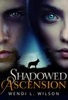 Shadowed Ascension (Shadowed #3)