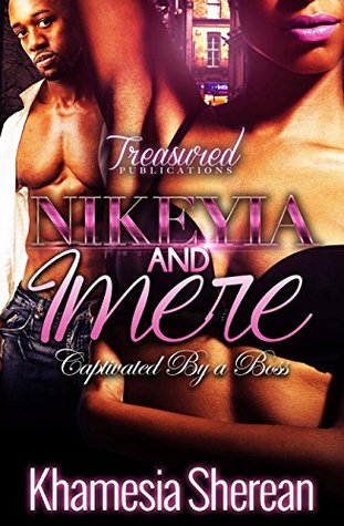 Nikeyia and Imere: Captivated by a Boss