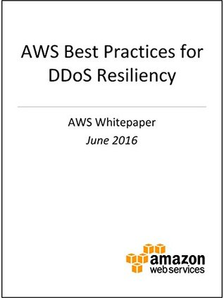 AWS Best Practices for DDoS Resiliency