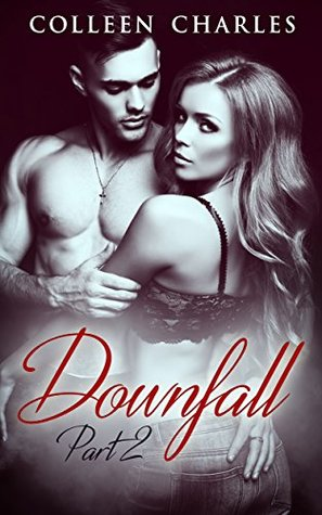 Downfall: Military Romance Part 2