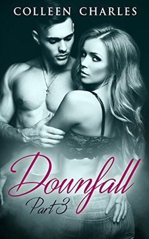 Downfall: Military Romance Part 3