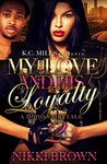 My Love and His Loyalty 2 by Nikki Brown