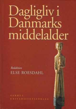 Dagligliv i Danmarks middelalder - en arkæologisk kulturhistorie
