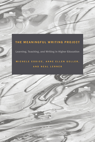 The Meaningful Writing Project: Learning, Teaching and Writing in Higher Education