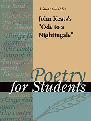 "A study guide for John Keat's ""Ode to a Nightingale"""