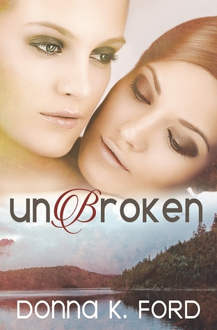 Unbroken by Donna K. Ford