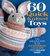 60 Quick Knitted Toys: Fun, Fabulous Knits in the 220 Superwash® Collection from Cascade Yarns®