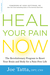 Heal Your Pain Now: A Revolutionary Program to Help You Lose Weight, Eliminate Pain, and Return to an Active Life