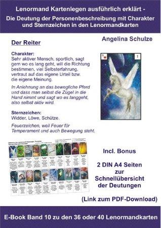 Kartenlegen ausführlich erklärt - Die Deutung der Personenbeschreibung mit Charakter und Sternzeichen in den Lenormandkarten: E-Book Band 10 zu den 36 ... in den Lenormandkarten)