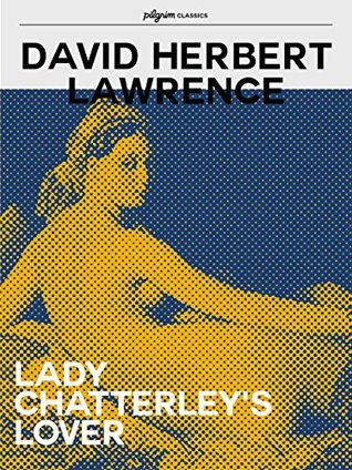 Lady Chatterley's Lover (Pilgrim Classics Annotated)