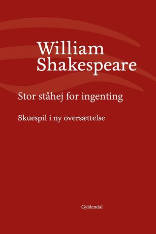 Stor ståhej for ingenting: Skuespil i ny oversættelse (Much ado about nothing)