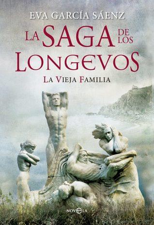 La saga de los longevos. La vieja familia par Eva García Sáenz