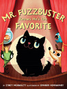 Mr. Fuzzbuster Knows He's the Favorite by Stacy McAnulty