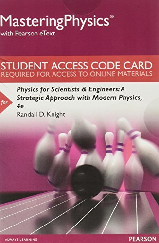 MasteringPhysics with Pearson eText -- Standalone Access Card -- for Physics for Scientists and Engineers: A Strategic Approach with Modern Physics (4th Edition)