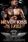 Never Kiss an Exile: Exile Love Biker MC Series Book 1