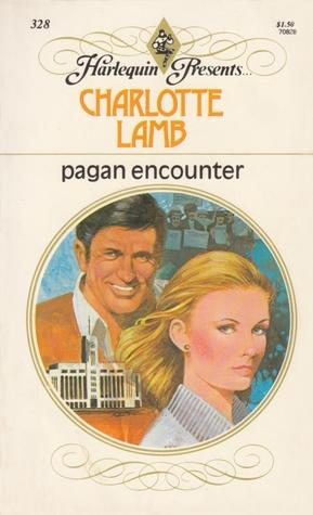 Pagan Encounter by Charlotte Lamb