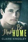 Must Be Home: Hun...