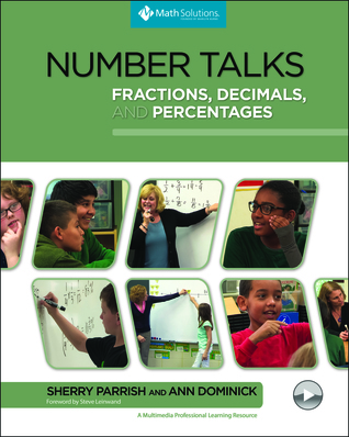 Number Talks: Fractions, Decimals, and Percentages: A Multimedia Professional Learning Resource por Sherry Parrish, Ann Dominick, Steve Leinwand