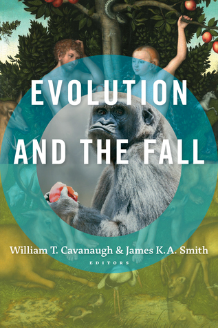 Evolution and the Fall by James K.A. Smith