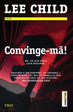 Convinge-mă! by Lee Child
