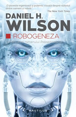 Robogeneza by Daniel H. Wilson
