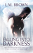 Falling Into Darkness by L.M. Brown