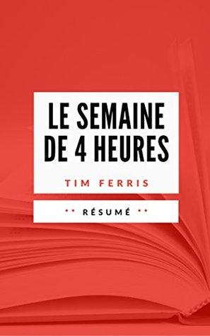 LA SEMAINE DE QUATRE HEURES: Résumé en Français