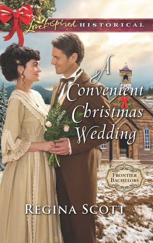 A Convenient Christmas Wedding (Frontier Bachelors #5)