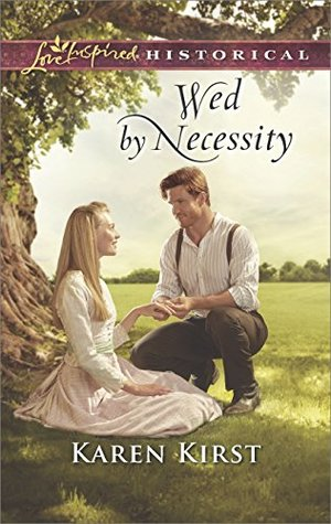Wed by Necessity by Karen Kirst
