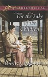 For the Sake of the Children by Danica Favorite