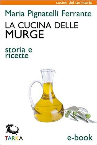 La cucina delle Murge: Storia e ricette