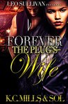 Forever the Plug's Wife by K.C. Mills