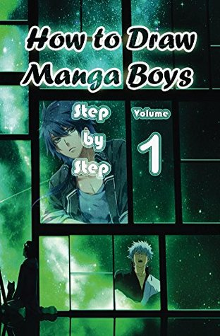 How To Draw Manga Boys Step By Step Volume 1 Learn How To Draw