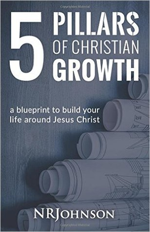 5 pillars of christian growth a blueprint to build your life around 32720248 malvernweather Images