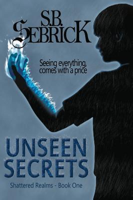 Unseen Secrets (Shattered Realms Book 1)