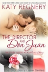 The Director and Don Juan (The Story Sisters, #2; Blueberry Lane, #16)
