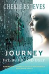 Journey Out of Fat, Dumb, and Ugly: Making the Journey to Self-Acceptance and Inner Peace