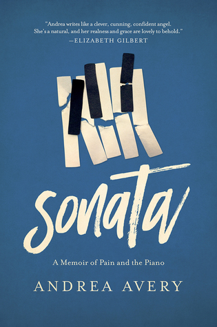 Sonata: A Memoir of Pain and the Piano