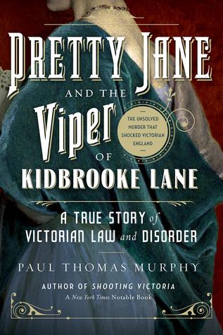 Pretty Jane and the Viper of Kidbrooke Lane by Paul Thomas Murphy