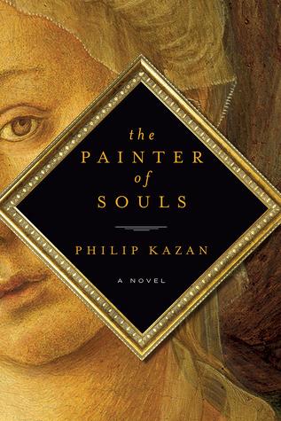 Ebook The Painter of Souls: A Novel by Philip Kazan DOC!